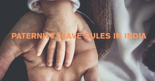 Paternity leave rules in India