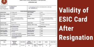 Validity of ESIC Card After Resignation