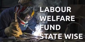 Labour Welfare Fund State Wise in India