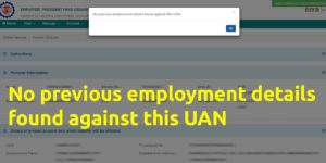 No previous employment details found against this UAN