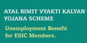 Atal Bimit Vyakti Kalyan Yojana Scheme Eligibility and Registration Process