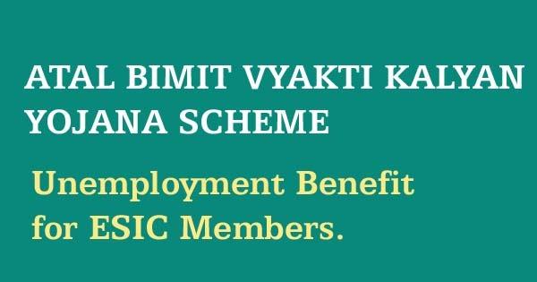Atal Bimit Vyakti Kalyan Yojna Scheme Eligibility & Registration ...