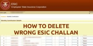 How to Delete Wrong ESIC Challan