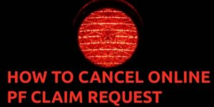 How to cancel pf claim request online