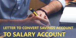 Sample Letter to Bank for Convert Savings Account to Salary Account
