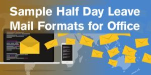 Sample Half Day Leave Mail Formats for Office