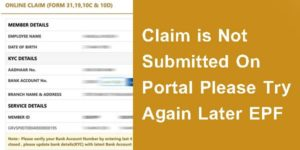 Claim is Not Submitted On Portal Please Try Again Later EPF