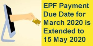 EPF Payment Due Date for March 2020