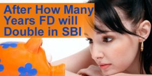 After How Many Years FD will Double in SBI