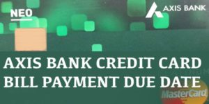 Axis Bank Credit Card Bill Payment Due Date