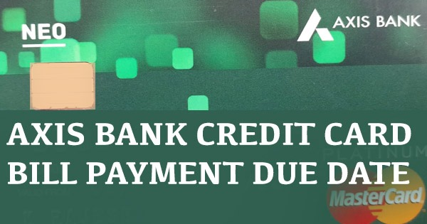 axis bank credit card bill due date
