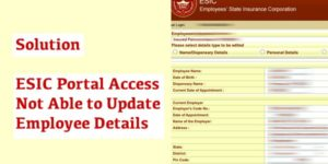 ESIC Portal Access Not Able to Update Employee Details
