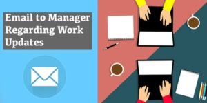 How to Write Email to Manager Regarding Work Updates