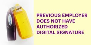 Previous Employer Does Not have Authorized Digital Signature