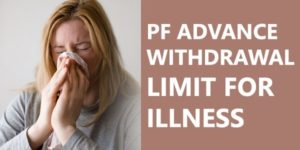 pf withdrawal limit for illness