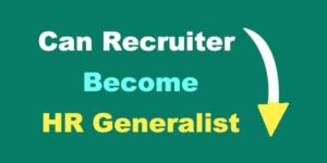 can recruiter become hr generalist
