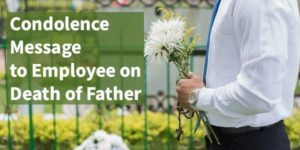 Condolence Message to Employee on Death of Father