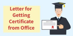 Letter for Getting Certificate from Office