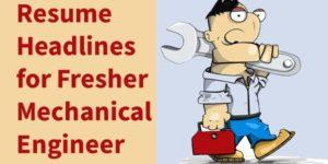 Resume Headline Examples for Fresher Mechanical Engineer