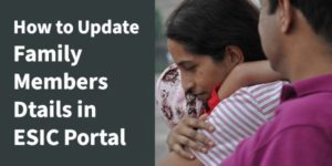 how to update family members details in ESIC portal online
