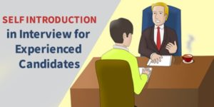 Best Self Introduction in Interview for Experienced Candidates Samples