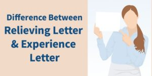 Difference Between Relieving Letter and Experience Letter