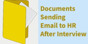 Sample Email for Sending Documents to HR After Interview