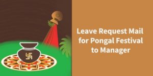 Pongal Leave Request Email to Manager Formats