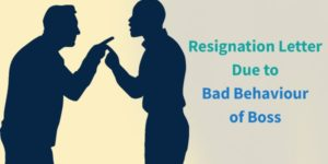 Resignation Letters Due to Bad Behaviour of Boss Sample