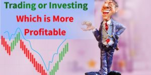 Which is More Profitable Trading or Investing