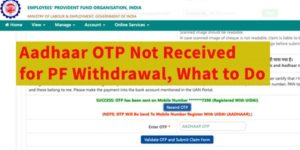 Aadhaar OTP Not Received for PF Withdrawal