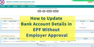 How to Update Bank Account Details in EPF Without Employer Approval