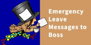 Emergency leave message to boss