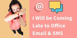 I Will be Coming Late to Office Today Email & SMS Formats