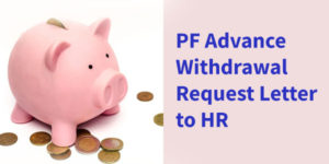 Advance PF Withdrawal Request Letter Format to HR