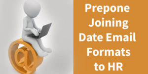 Prepone Joining Date Emails to HR Samples