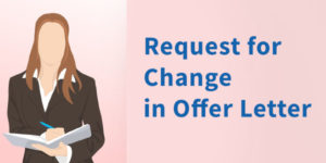 how to Request for Change in Offer Letter