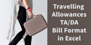 Travelling Allowances (TA/DA) Expenses Bill Format in Excel Download