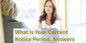 What is your current notice perid answers