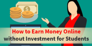 How to Earn Money Online without Investment for Students.jpg