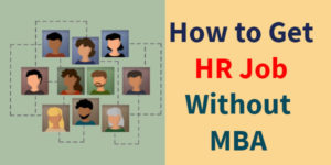 How to get HR job without MBA