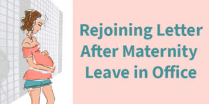 Employee Rejoining Letter After Maternity Leave in Office