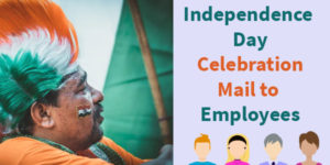 Independence Day Celebration Mail formats to Employees