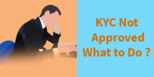 KYC Not Approved by Employer then What is the Further Process for Applying PF Claim