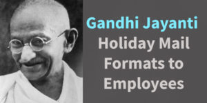 Gandhi Jayanti Holiday Mail Formats to Employees