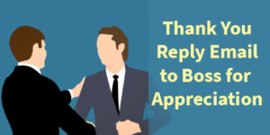 Thank You Reply Emails to Boss for Appreciation